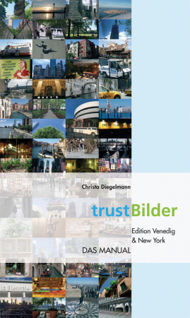 trustBilder - Edition Venedig & New York - Das Manual (E-Book)